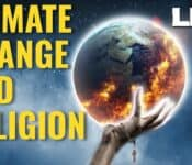 Climate Change and Religion - Is There a Connection? | LED Live