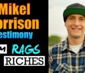 FROM RAGS TO RICHES | Mikel Morrison Testimony| Just Be Blessed