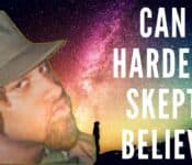 Proof: Can A Hardened Skeptic Believe? Atheism vs Christianity