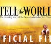 TELL THE WORLD: Feature Film showing the history of the Seventh-day Adventist Church