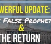 POWERFUL UPDATE: The False Prophet & The Return REFORMATION 2020